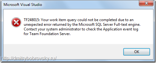 TF248015: Your work item query could not be completed due to an unexpected error returned by the Microsoft SQL Server Full-text engine. Contact your system administrator to check the Application event log for Team Foundation Server.